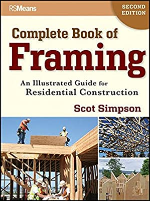 Complete Book of Framing: An Illustrated Guide for Residential Construction by RSMeans