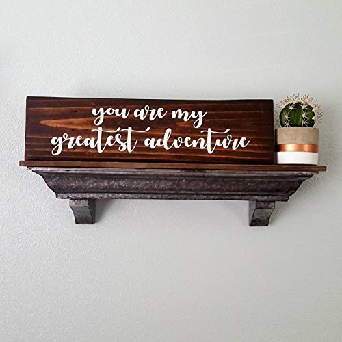 You Are My Greatest Adventure | Hand Painted Wood Sign | Home Decor Sign | Rustic Farmhouse | Wall Decor | Shabby Chic Decor | Adventure