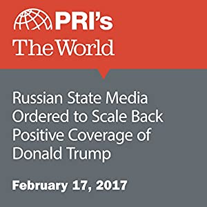 Russian State Media Ordered to Scale Back Positive Coverage of Donald Trump