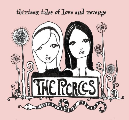 Thirteen Tales of Love & Revenge by Pierces (The Pierces Thirteen Tales Of Love And Revenge)