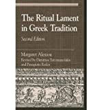 img - for [ The Ritual Lament in Greek Tradition[ THE RITUAL LAMENT IN GREEK TRADITION ] By Alexiou, Margaret ( Author )Apr-03-2002 Paperback book / textbook / text book