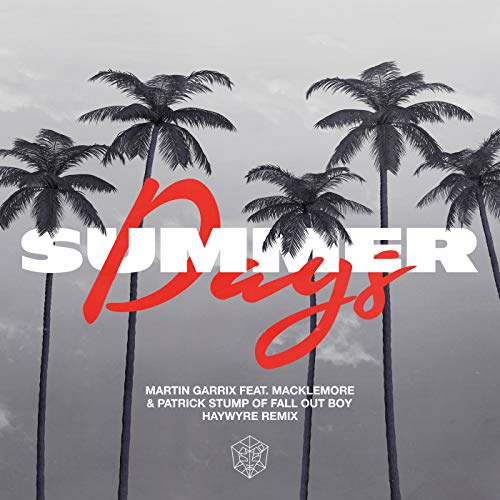 Summer Days (feat. Macklemore & Patrick Stump of Fall Out Boy) (Haywyre Remix) - Mp3 Day