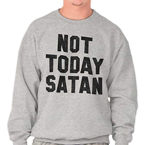 Not Today Satan Funny Christian Religious Crewneck Sweatshirt Sport Grey
