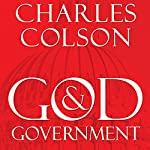 God and Government: An Insider's View on the Boundaries between Faith and Politics | Charles W. Colson
