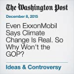 Even ExxonMobil Says Climate Change Is Real. So Why Won't the GOP?   Fred Hiatt