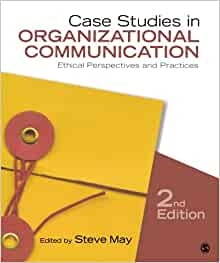 case studies in organizational communication ethical perspectives and practices 2nd edition