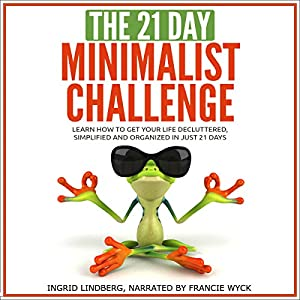 The 21-Day Minimalism Challenge Audiobook