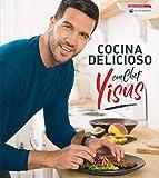 Cocina delicioso con Chef Yisus / Cook Deliciously with Chef Yisus (Spanish Edition)