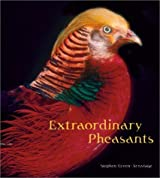 Extraordinary Pheasants by Stephen Green-Armytage (2002-05-01)