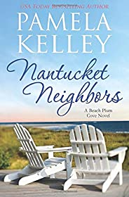 Nantucket Neighbors (Nantucket Beach Plum Cove series)