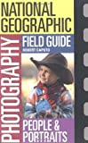 National Geographic Photography Field Guide: People and Portraits