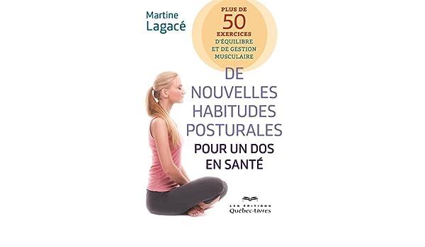 de nouvelles habitudes posturales pour un dos en sante plus de 50 exercices dequilibre et de gestion musculaire