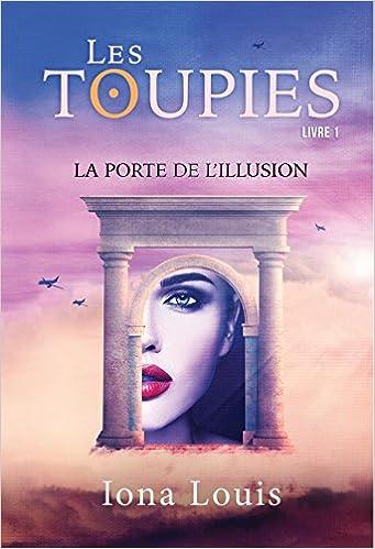 Iona Louis (2016) - Les toupies: La porte de l'Illusion
