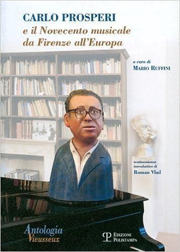 Antologia Vieusseux n. 37-38-39 (gennaio-dicembre 2007): Carlo Prosperi e il Novecento musicale da Firenze all'Europa (Italian Edition) by Mario Ruffini (2007-12-31)