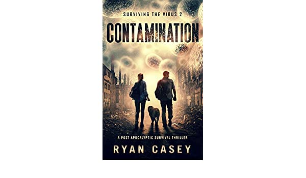 Contamination: A Post Apocalyptic Survival Thriller (Surviving the Virus Book 2) (English Edition) eBook: Casey, Ryan: Amazon.es: Tienda Kindle