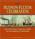 The Hudson-Fulton Celebration, Kathleen Eagen Johnson, 082323021X