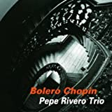 Bolero Chopin by Pepe Rivero (2013-05-04)