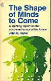 The Shape of Minds to Come, John G. Taylor, 0140039295