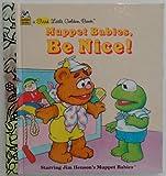 Muppet Babies, Be Nice! (First Little Golden Books)