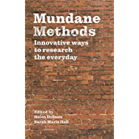 Mundane Methods: Innovative ways to research the everyday (English Edition)