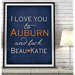 """I Love You to Auburn and Back"" Alabama ART PRINT, Customized & Personalized UNFRAMED, Wedding gift, Valentines day gift, Christmas gift, Graduation gift, All Sizes"