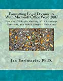 img - for Formatting Legal Documents With Microsoft Office Word 2007: Tips and Tricks for Working With Pleadings, Contracts, and Other Complex Documents book / textbook / text book