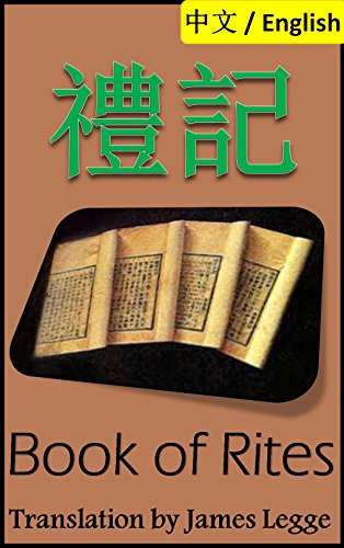 Book of Rites, Liji: Bilingual Edition, English and Chinese ??: Classic of Rites ??