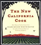 The New California Cook: Casually Elegant Recipes with Exhilarating Flavor