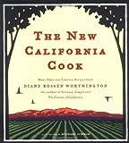 The New California Cook, Diane Rossen Worthington, 0811849015