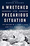 A Wretched and Precarious Situation: In Search of