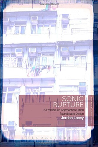 Download Sonic Rupture: A Practice-led Approach to Urban Soundscape Design pdf