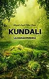 Kundali: La ciudad perdida (Infantil (a partir de 8 años) nº 1) (Spanish Edition)