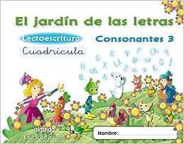 El jardín de las letras. Lectoescritura. Consonantes 3. Cuadrícula. 5 años Educación Infantil Educación Infantil Algaida. Lectoescritura - 9788498776256: Amazon.es: Campuzano Valiente, María Dolores: Libros