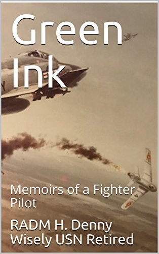 Green Ink: Memoirs of a Fighter Pilot