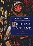The Oxford Illustrated History of Medieval England (Oxford Illustrated Histories)