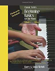 Classic Series: Volume 1 Beginning Basics for the Piano: Edition 7