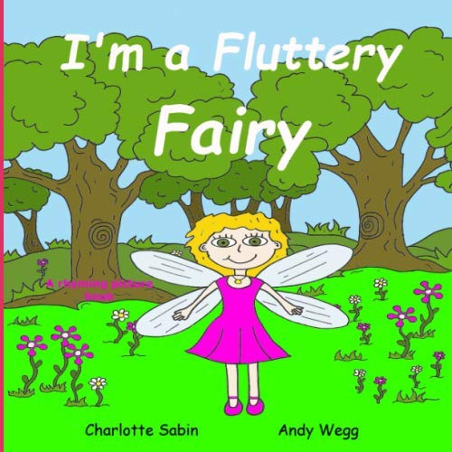 Dressing Up Fairies (I'm a Fluttery Fairy: funny, rhyming story / picture book about fairies and dressing up (Playing dressing up picture)