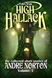 Tales from High Hallack Volume Two: The Collected Short Stories of Andre Norton (Volume 2)