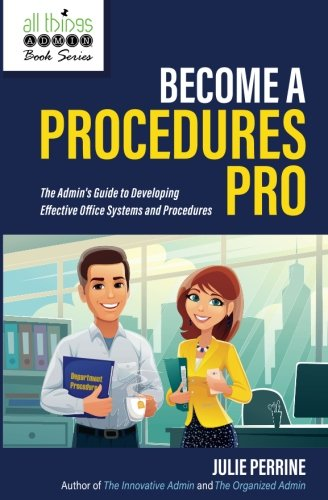 Become A Procedures Pro: The Admin's Guide to Developing Effective Office Systems and Procedures PDF