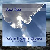 Safe In The Arms Of Jesus: Songs of Comfort and Praise