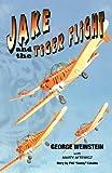Jake and the Tiger Flight, George Weinstein, 0981714900