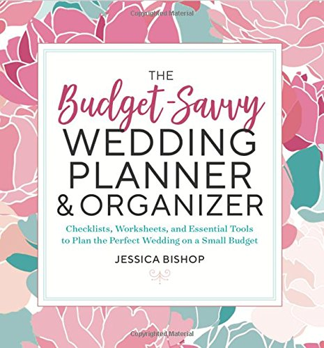 The Budget-Savvy Wedding Planner & Organizer: Checklists, Worksheets,  and Essential Tools to Plan the Perfect Wedding on a Small Budget - Wedding Planning Notebook