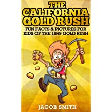 Gold Rush California - Learn Fun Facts About The History Of The 1849 Gold Rush