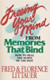 Freeing Your Mind from Memories That Bind, Littauer, Fred and Littauer, Florence, 0898402328