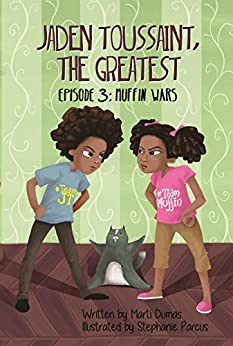 Jaden Toussaint, the Greatest Episode 3: Muffin Wars by [Dumas, Marti]