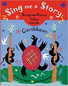 Sing Me A Story!: Song And Dance Tales From The Caribbean: Song And Dance Stories From The Caribbean por Grace Hallworth epub