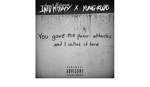 You Gave Me Panic Attacks And I Called It Love Feat Yung Kujo Explicit By Into Misery On Amazon Music