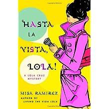 Hasta la Vista, Lola!: A Lola Cruz Mystery