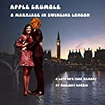 Apple Crumble: A Marriage in Swinging London: A Late 60s Food Memory, Book 3 | Marjory Harris