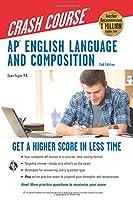 AP® English Language & Composition Crash Course, 2nd Edition (Advanced Placement (AP) Crash Course)